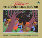 Follow the Drinking Gourd, Jeanette Winter, 1988